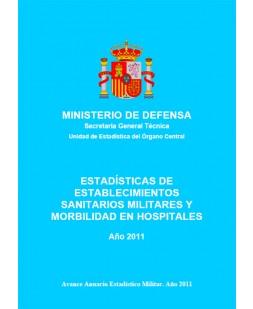 ESTADÍSTICA DE ESTABLECIMIENTOS SANITARIOS MILITARES Y MORBILIDAD EN HOSPITALES 2011
