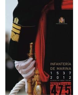 INFANTERÍA DE MARINA 1537-2012: VALIENTES POR TIERRA Y POR MAR