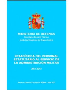 ESTADÍSTICA DEL PERSONAL ESTATUTARIO AL SERVICIO DE LA ADMINISTRACIÓN MILITAR 2013