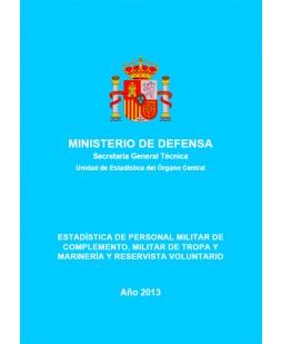ESTADÍSTICA DE PERSONAL MILITAR DE COMPLEMENTO, MILITAR DE TROPA Y MARINERÍA Y RESERVISTA VOLUNTARIO