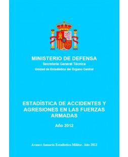 ESTADÍSTICA DE ACCIDENTES Y AGRESIONES EN LAS FUERZAS ARMADAS 2012