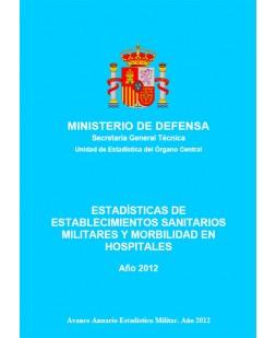 ESTADÍSTICA DE ESTABLECIMIENTOS SANITARIOS MILITARES Y MORBILIDAD EN HOSPITALES 2012