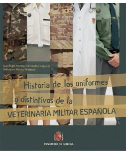 HISTORIA DE LOS UNIFORMES Y DISTINTIVOS DE LA VETERINARIA MILITAR ESPAÑOLA (2ª EDICIÓN)