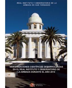 INVESTIGACIONES CIENTÍFICAS DESARROLLADAS EN EL REAL INSTITUTO Y OBSERVATORIO DE LA ARMADA DURANTE EL AÑO 2014