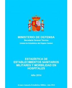 ESTADÍSTICA DE ESTABLECIMIENTOS SANITARIOS MILITARES Y MORBILIDAD EN HOSPITALES 2014