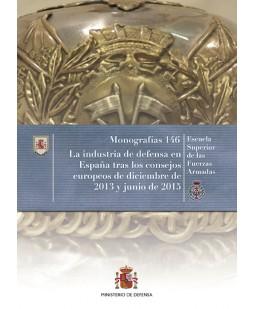LA INDUSTRIA DE DEFENSA EN ESPAÑA TRAS LOS CONSEJOS EUROPEOS DE DICIEMBRE DE 2013 Y JUNIO DE 2015. Nº 146