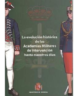 EVOLUCIÓN HISTÓRICA DE LAS ACADEMIAS MILITARES DE INTERVENCIÓN HASTA NUESTROS DÍAS
