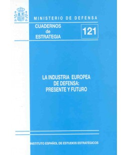 INDUSTRIA EUROPEA DE DEFENSA: PRESENTE Y FUTURO, LA