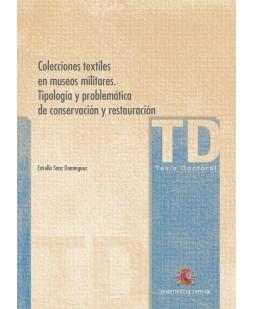 COLECCIONES TEXTILES EN MUSEOS MILITARES, TIPOLOGÍA Y PROBLEMÁTICA DE CONSERVACIÓN Y RESTAURACIÓN