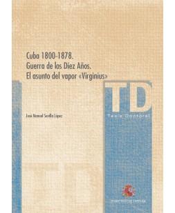 CUBA 1800-1878. GUERRA DE LOS DIEZ AÑOS. EL ASUNTO DEL VAPOR 'VIRGINIUS'