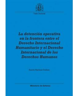 LA DETENCIÓN OPERATIVA EN LA FRONTERA ENTRE EL DERECHO INTERNACIONAL HUMANITARIO Y EL DERECHO INTERNACIONAL DE LOS DERECHOS HUMANOS