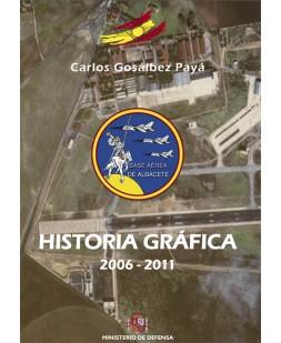 HISTORIA GRÁFICA DE LA BASE AÉREA DE ALBACETE 2006-2011