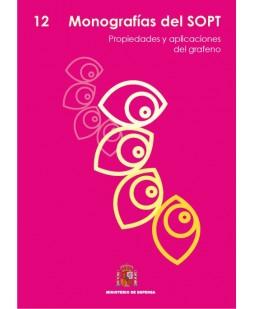MONOGRAFÍAS DEL SOPT Nº12. PROPIEDADES Y APLICACIONES DEL GRAFENO.