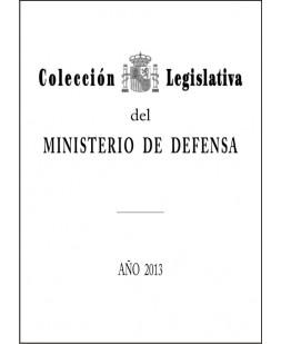 COLECCIÓN LEGISLATIVA DEL MINISTERIO DE DEFENSA. AÑO 2013