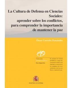 LA CULTURA DE DEFENSA EN CIENCIAS SOCIALES: APRENDER SOBRE LOS CONFLICTOS, PARA COMPRENDER LA IMPORTANCIA DE MANTENER LA PAZ
