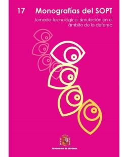MONOGRAFÍAS DEL SOPT Nº17. JORNADA TECNOLÓGICA: SIMULACIÓN EN EL ÁMBITO DE LA DEFENSA