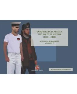 UNIFORMES DE LA ARMADA. TRES SIGLOS DE HISTORIA (1700-2000). UNIFORMES DE MARINERÍA. VOL. VI