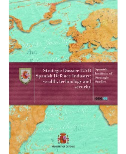 SPANISH DEFENCE INDUSTRY: WEALTH, TECHOLOGY AND SECURITY. Nº 175 B