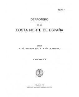 DERROTERO DE LA COSTA NORTE DE ESPAÑA DESDE EL RÍO BIDASOA HASTA LA RÍA DE RIBADEO. Núm. 1. 3ª EDICIÓN 2018