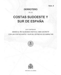 DERROTERO DE LAS COSTAS SUDOESTE Y SUR DE ESPAÑA. Núm. 5. 2º EDICIÓN 2017