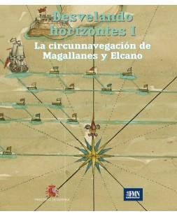 DESVELANDO HORIZONTES I. LA CIRCUNNAVEGACIÓN DE MAGALLANES Y ELCANO