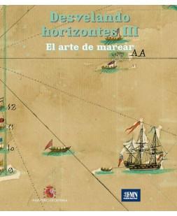 DESVELANDO HORIZONTES III. EL ARTE DE MAREAR
