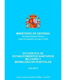 ESTADÍSTICA DE ESTABLECIMIENTOS SANITARIOS MILITARES Y MORBILIDAD EN HOSPITALES 2013