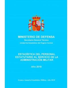 ESTADÍSTICA DEL PERSONAL ESTATUTARIO AL SERVICIO DE LA ADMINISTRACIÓN MILITAR 2018