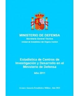 ESTADÍSTICA DE CENTROS DE INVESTIGACIÓN Y DESARROLLO EN EL MINISTERIO DE DEFENSA 2011