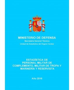 ESTADÍSTICA DE PERSONAL MILITAR DE COMPLEMENTO, MILITAR DE TROPA Y MARINERÍA Y RESERVISTA