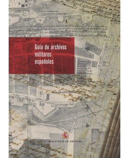 GUÍA DE ARCHIVOS MILITARES ESPAÑOLES