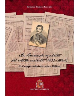 LA HACIENDA MILITAR DEL ESTADO CARLISTA (1833-1840): EL CUERPO ADMINISTRATIVO MILITAR
