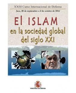 XXIII CURSO INTERNACIONAL DE DEFENSA: EL ISLAM EN LA SOCIEDAD GLOBAL DEL SIGLO XXI