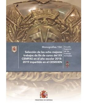 SELECCIÓN DE LOS OCHO MEJORES TRABAJOS DE FIN DE CURSO DEL XX CEMFAS EN EL AÑO ESCOLAR 2018-2019 IMPARTIDO EN EL CESEDEN