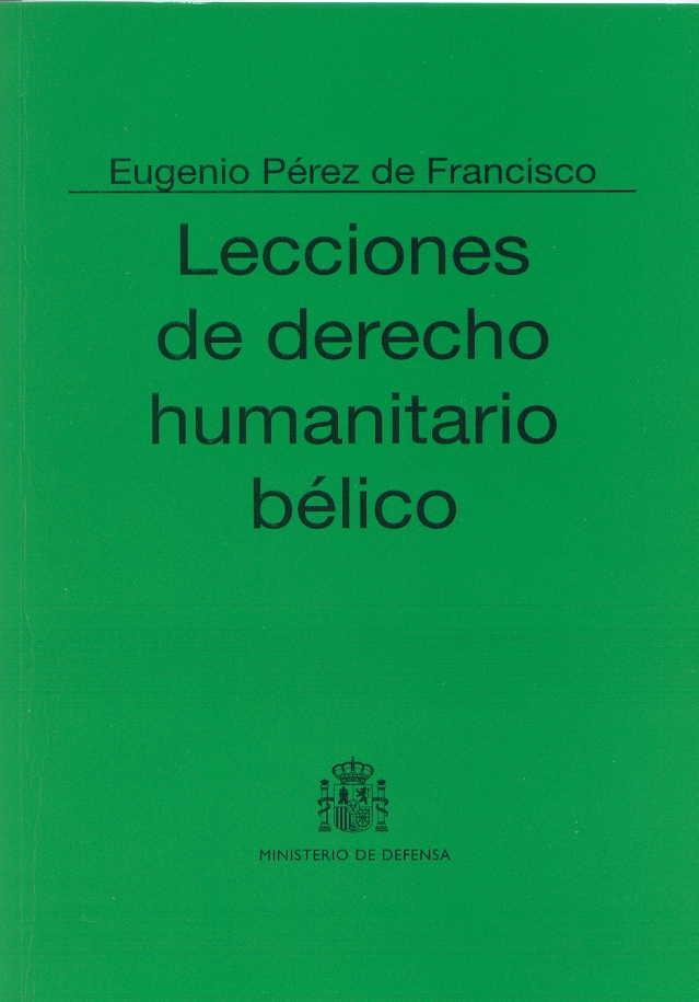 LECCIONES DE DERECHO HUMANITARIO BÉLICO