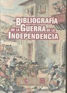 BIBLIOGRAFÍA DE LA GUERRA DE LA INDEPENDENCIA
