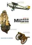 GUÍA DE MUSEOS MILITARES ESPAÑOLES