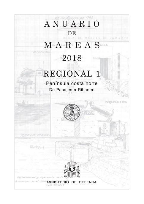 ANUARIO DE MAREAS REGIONAL 1. PENÍNSULA COSTA NORTE. DE PASAJES A RIBADEO. 2018