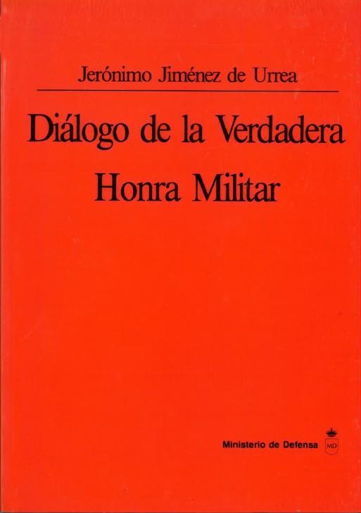 DIÁLOGO DE LA VERDADERA HONRA MILITAR