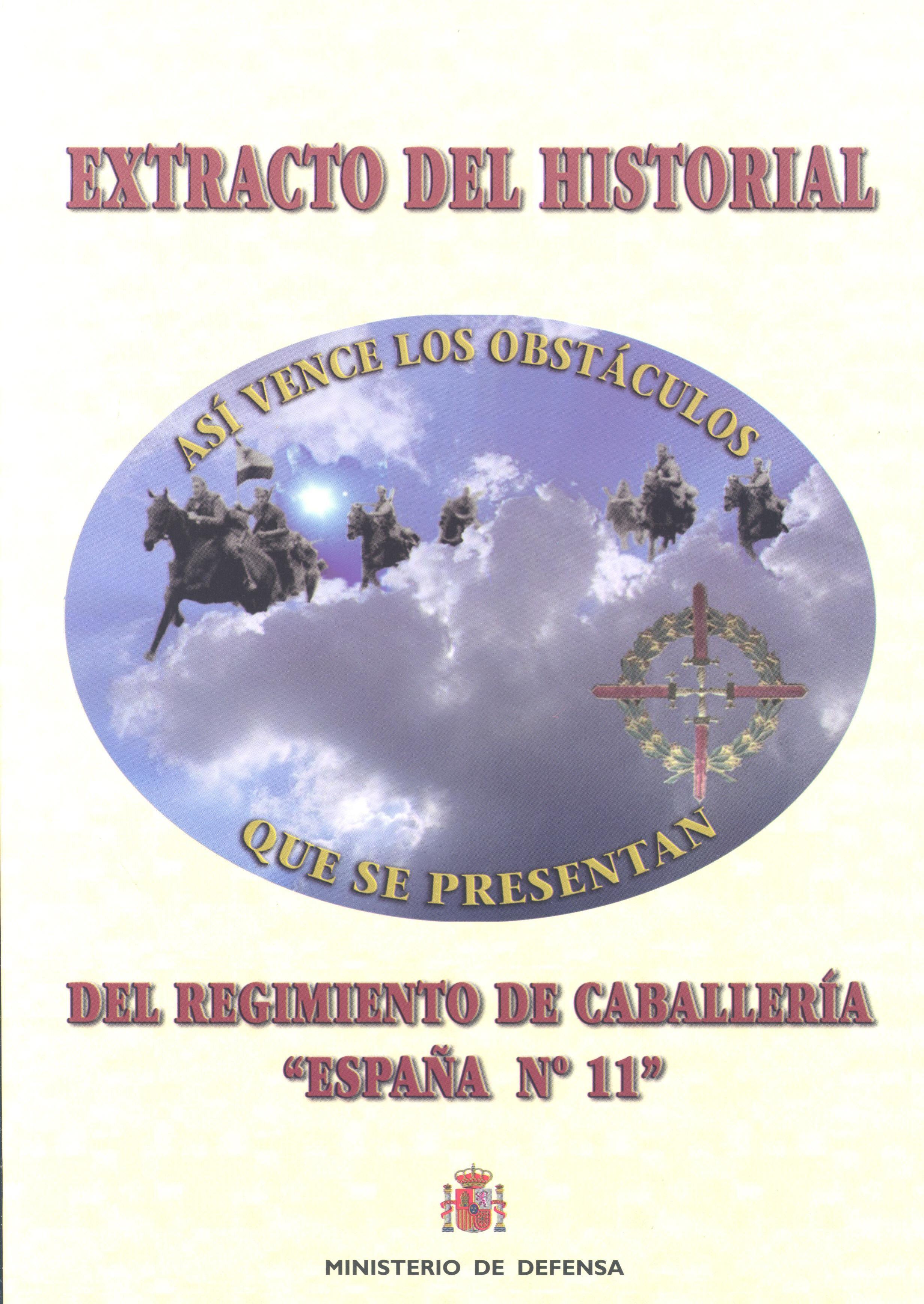 EXTRACTO DEL HISTORIAL DEL REGIMIENTO DE CABALLERÍA ESPAÑA Nº 11