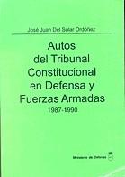 AUTOS DEL TRIBUNAL CONSTITUCIONAL EN DEFENSA Y FUERZAS ARMADAS 1987-1990. TOMO III