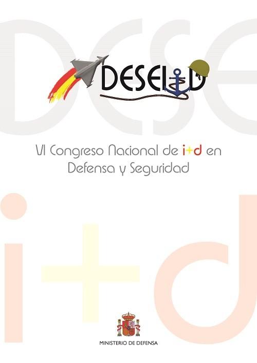 ACTAS DEL VI CONGRESO NACIONAL DE I+D EN DEFENSA Y SEGURIDAD (DESEi+d 2018)