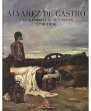 ÁLVAREZ DE CASTRO Y SU TIEMPO / I EL SEU TEMPS: (1749-1810)