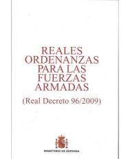 REALES ORDENANZAS PARA LAS FUERZAS ARMADAS: (REAL DECRETO 96/2009)