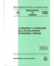 LA INDUSTRIA Y LA TECNOLOGÍA EN LA POLÍTICA EUROPEA DE SEGURIDAD Y DEFENSA