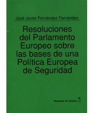 RESOLUCIONES DEL PARLAMENTO EUROPEO SOBRE LAS BASES DE UNA POLÍTICA EUROPEA DE SEGURIDAD