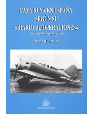 CAZA RUSA EN ESPAÑA, SEGÚN SU DIARIO DE OPERACIONES: (JULIO DE 1938 A MARZO DE 1939)