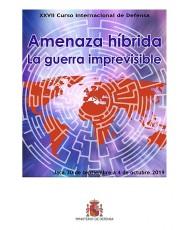 XXVII CURSO INTERNACIONAL DE DEFENSA: AMENAZA HÍBRIDA. LA GUERRA IMPREVISIBLE