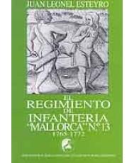 """REGIMIENTO DE INFANTERÍA """"MALLORCA Nº 13"""" EN AMÉRICA, EL"""