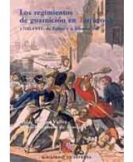 LOS REGIMIENTOS DE GUARNICIÓN EN TARRAGONA. 1700-1931: DE FELIPE V A ALFONSO XIII